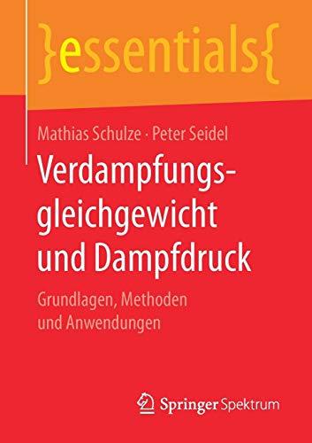 Verdampfungsgleichgewicht und Dampfdruck: Grundlagen, Methoden und Anwendungen (essentials)