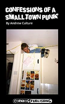 Confessions of a small town punk. (English Edition) di [Culture, Andrew]