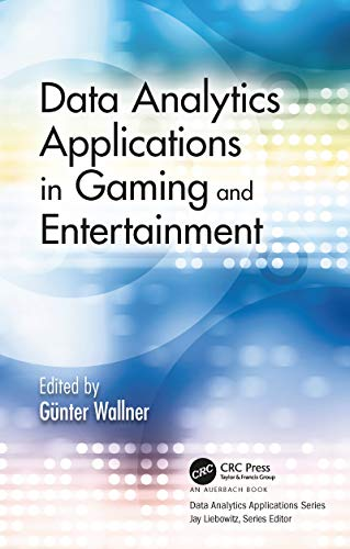 Data Analytics Applications in Gaming and Entertainment (English Edition)