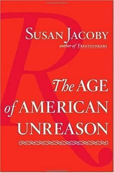 The Age of American Unreason di [Jacoby, Susan]