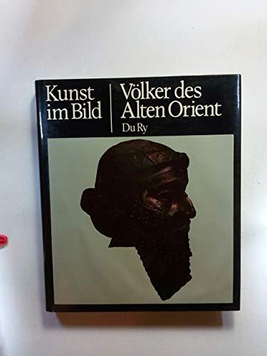 Völker des Alten Orient / Carel J. Du Ry