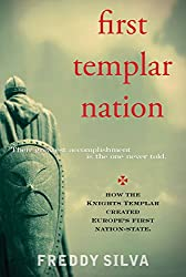 First Templar Nation: How the Knights Templar created Europe's first nation-state.