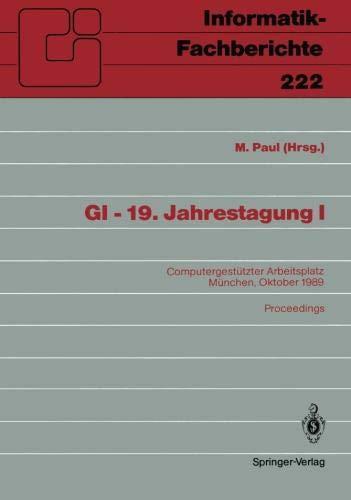 GI - 19. Jahrestagung I (Informatik-Fachberichte) por M. Paul