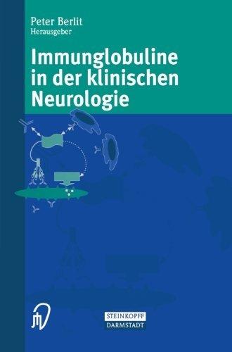 Immunglobuline in der klinischen Neurologie (German Edition) (2013-10-04)