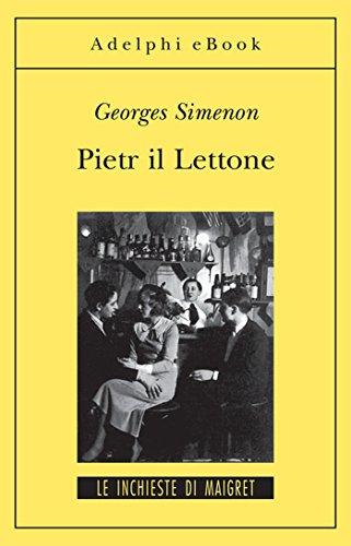 Pietr il Lettone: Le inchieste di Maigret (1 di 75) (Le inchieste di Maigret: romanzi)