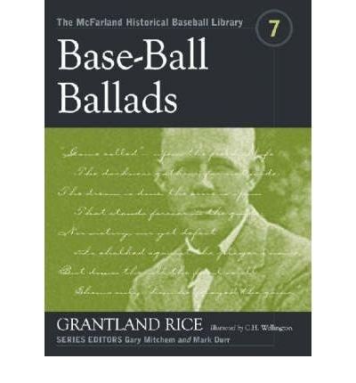 Base-Ball Ballads: Grantland Rice (McFarland Historical Baseball Library) (Paperback) - Common