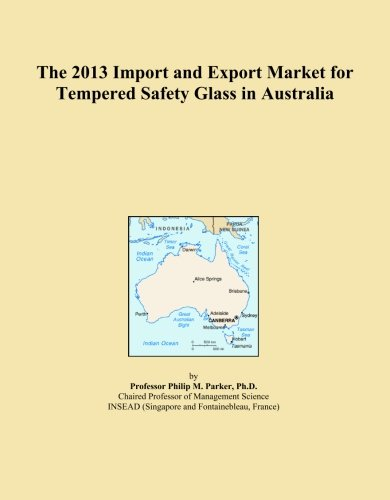 the-2013-import-and-export-market-for-tempered-safety-glass-in-australia