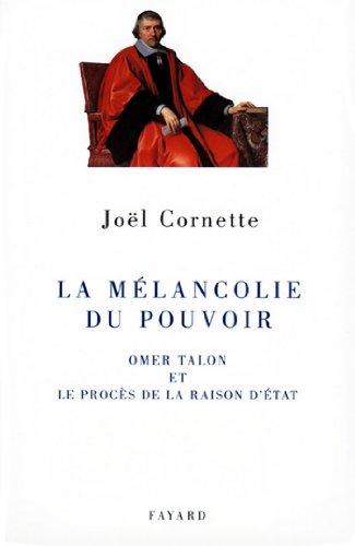 Livres gratuits La mélancolie du pouvoir : Omer Talon et le procès de la raison d'état (Divers Histoire) pdf, epub