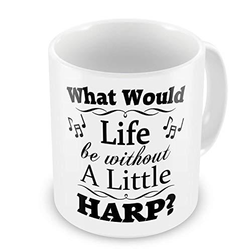 Leben ohne wenig (HARFE)? Lustige Neuheits-Geschenk-Tasse