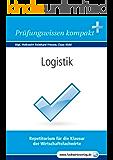 Logistik für WIrtschaftsfachwirte: Vorbereitung auf die IHK-Klausur 2016