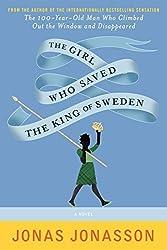 The Girl Who Saved the King of Sweden: A Novel by Jonas Jonasson (2015-04-07)