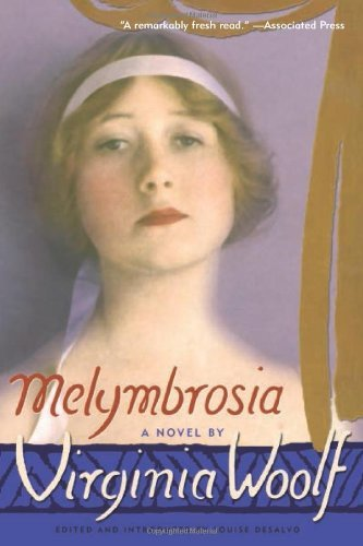 Melymbrosia: Written by Virginia Woolf, 2004 Edition, (New edition) Publisher: Cleis Press [Paperback]