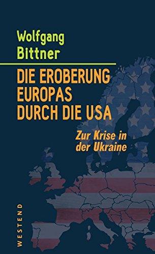 Livres Couvertures de Die Eroberung Europas durch die USA: Zur Krise in der Ukraine