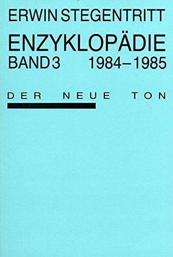 Enzyklopädie: 1984-1985. Band 3. Der neue Ton