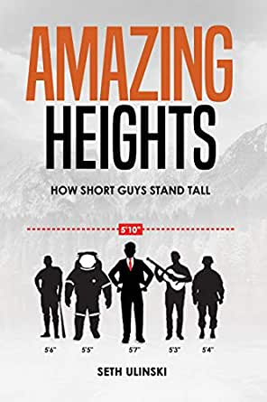 Amazing Heights: How Short Guys Stand Tall eBook: Seth