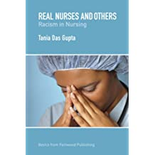 Real Nurses and Others: Racism in Nursing (Basics from Fernwood Publishing)