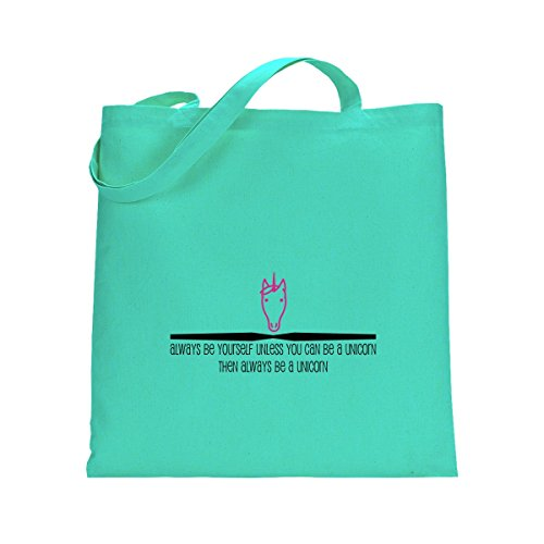 Shirtfun24 Baumwolltasche ALWAYS BE YOURSELF UNLESS YOU CAN BE A UNICORN THEN ALWAYS BE A UNICORN mint grün
