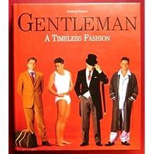 Gentleman: A Timeless Fashion by Bernhard Roetzel (1999-10-24)