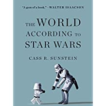 The World According to Star Wars by Cass R. Sunstein (2016-05-31)