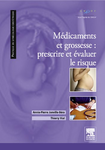 Mdicaments et grossesse : prescrire et valuer le risque