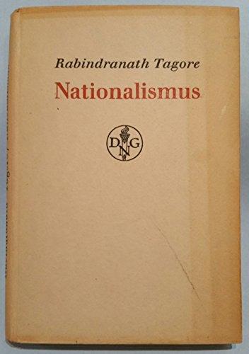 Nationalismus Rabindranath Tagore. [Deutsche Übertr. von Helene Meyer-Franck]