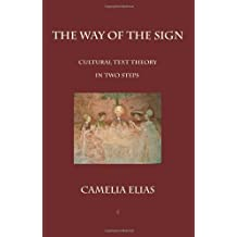 The Way of The Sign: Cultural Text Theory in Two Steps