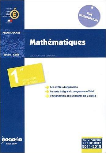 Mathématiques 1e STI2D, STL et STD2A : Programmes 2011-2012 de CNDP ( 1 juin 2011 )