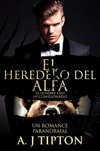 El Heredero del Alfa: Un Romance Paranormal (El Hombre Oso Multimillonario nº 1)