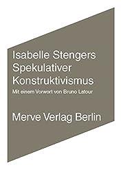 Spekulativer Konstruktivismus (Internationaler Merve Diskurs)