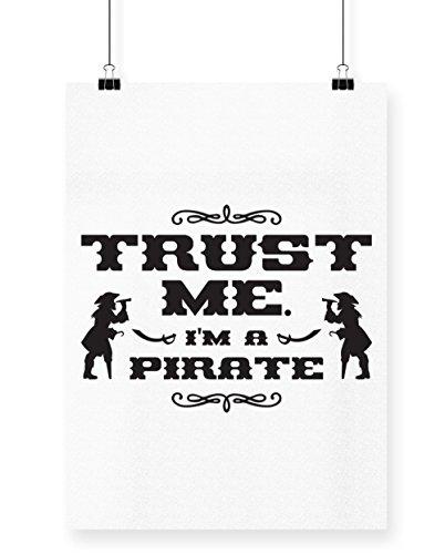 hippowarehouse Trust Me. I 'm a Pirat. Poster Druck Wall Art Design, weiß, A3 (Mantel-und-degen-piraten Schwarzen)
