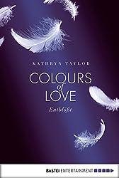Colours of Love - Entblößt: Roman (German Edition)