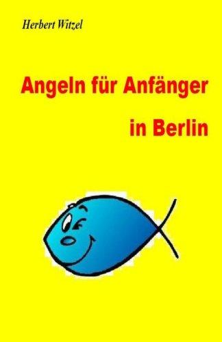 Angeln fuer Anfaenger in Berlin: Ein Ratgeber