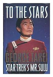 To the Stars: The Autobiography of George Takei, Star Trek's Mr. Sulu (Star Trek (trade/hardcover))