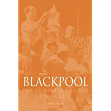 Blackpool The Complete Record 1887-2011