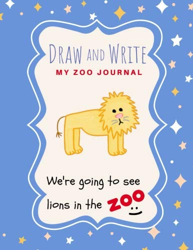 Draw and Write Journal: My Lion Zoo Design, Primary Composition Notebook with Date, Dot Grid Drawing Area, Half Blank Page Book for Kids/Girls/Boys (Calligraphy Practice Workbooks) por Katie Kate