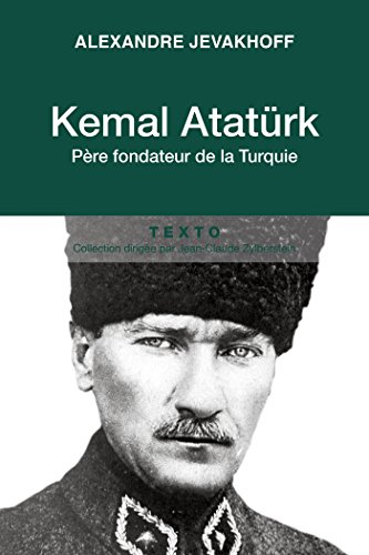 Kemal Atatürk: Père fondateur de la Turquie