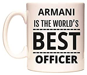 ARMANI IS THE WORLD'S BEST OFFICER Tazza di WeDoMugs