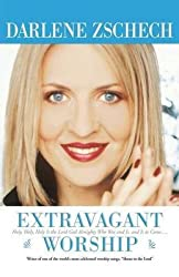 [(Extravagant Worship)] [By (author) Darlene Zschech] published on (February, 2005)
