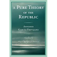 A Pure Theory of the Republic