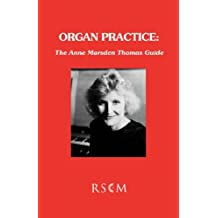 Organ Practice: The Anne Marsden Thomas Guide