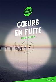 Coeurs en fuite par Agnès Laroche