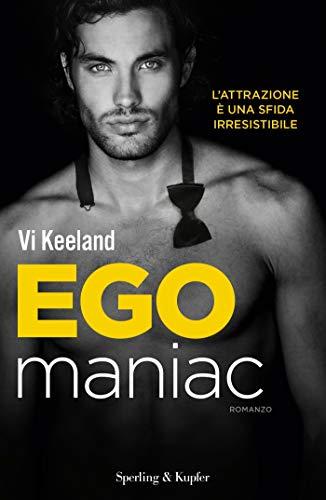 Egomaniac (versione italiana) (KeelandMania Vol. 6) di [Keeland, Vi]