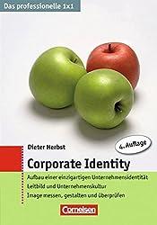 Das professionelle 1 x 1 Corporate Identity (Cornelsen Scriptor - Business Profi)