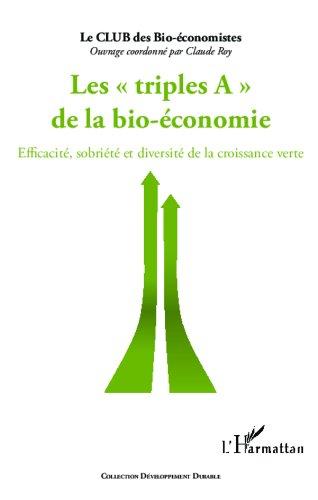 Triples A de la bio-économie: Efficacité, sobriété et diversité de la croissance verte (Développement durable) (Triple Sphere)