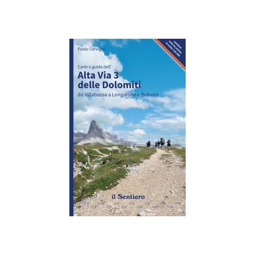 Alta Via 3 Delle Dolomiti. Carte E Guida Dell'alta Via 3 Delle Dolomiti Da Villabassa A Longarone E Belluno