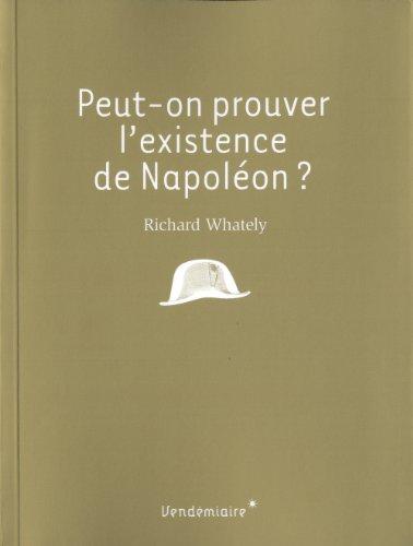 Peut-on prouver l'existence de Napoléon ? par Richard Wathely