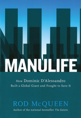 manulife-how-domenic-dalessandro-built-a-global-giant-and-fought-to-save