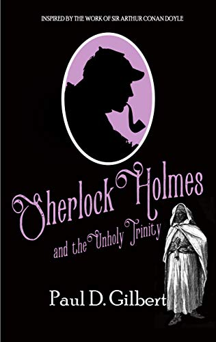 SHERLOCK HOLMES AND THE UNHOLY TRINITY a gripping mystery inspired ...
