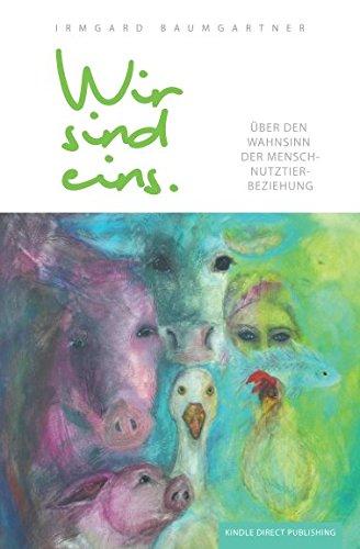 Preisvergleich Produktbild Wir sind eins: Über den Wahnsinn der Mensch-Nutztier-Beziehung