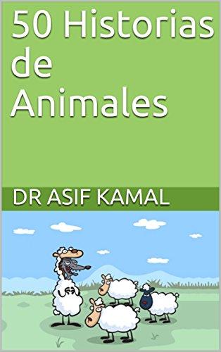 50 Historias de Animales por Dr Asif Kamal